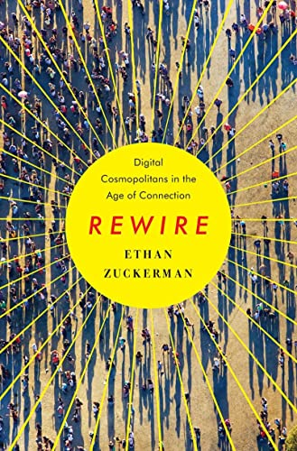 9780393082838: Rewire: Digital Cosmopolitans in the Age of Connection