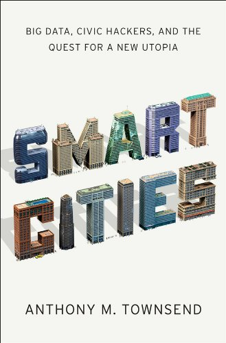 9780393082876: Smart Cities: Big Data, Civic Hackers, and the Quest for a New Utopia