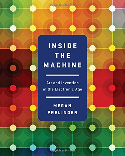 9780393083590: Inside the Machine: Art and Invention in the Electronic Age