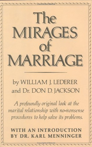 9780393084009: Mirages of Marriage: A Profoundly Original Look at the Marital Relationship with No-Nonsense ...