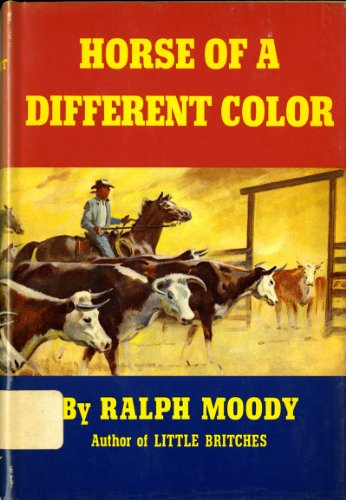Horse of a Different Color: Ralph Moody