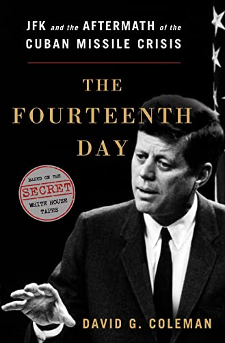 9780393084412: The Fourteenth Day: JFK and the Aftermath of the Cuban Missile Crisis: The Secret White House Tapes