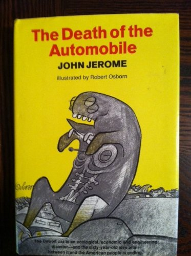 9780393085105: The death of the automobile;: The fatal effect of the Golden Era, 1955-1970