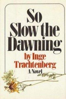 So Slow the Dawning: Inge Trachtenberg