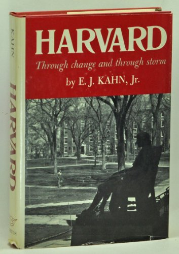 Harvard: Through Change and Through Storm: Jr, E. J. Kahn