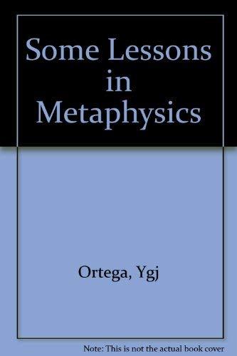 Some Lessons in Metaphysics: Ortega y Gasset,