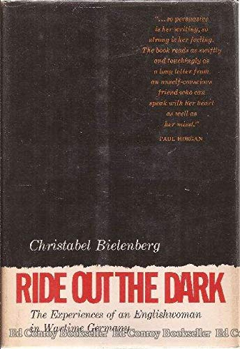 Ride Out the Dark: The Experiences of: Bielenberg, Christabel