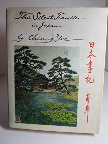 The silent traveller in Japan ;; Written and illustrated by Chiang Yee: Chiang, Yee