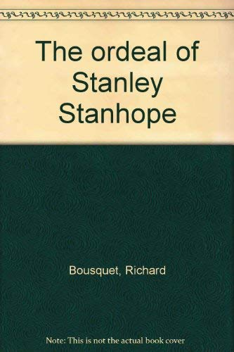 9780393086706: The Ordeal of Stanley Stanhope