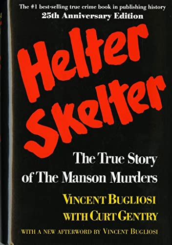 9780393087000: Helter Skelter: The True Story of the Manson Murders (25th Anniversary Edition)