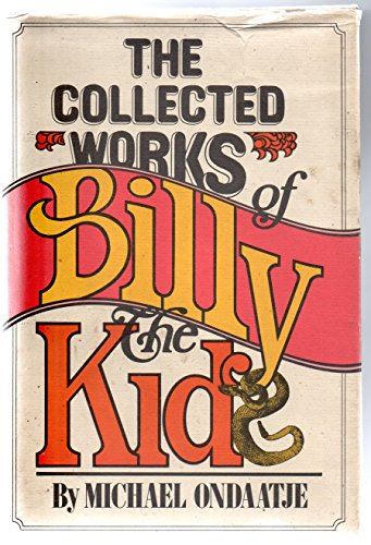 The Collected Works of Billy the Kid: Ondaatje, Michael