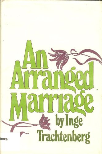 An Arranged Marriage.: Trachtenberg, Inge