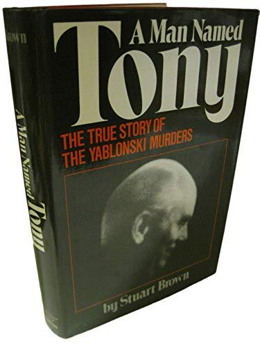 A MAN NAMED TONY The True Story: Brown, Stuart