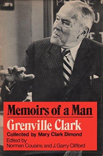 Memoirs of a Man, Grenville Clark: Grenville Clark