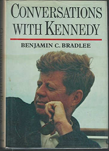 Conversations with Kennedy (Signed): Bradlee, Benjamin C