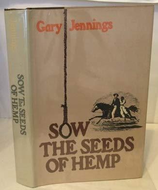 Sow the Seeds of Hemp: Gary Jennings