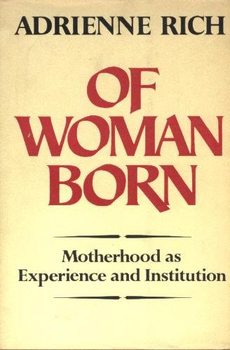9780393087505: Of Woman Born: Motherhood as Experience and Institution