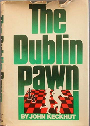 The Dublin Pawn: Keckhut, John