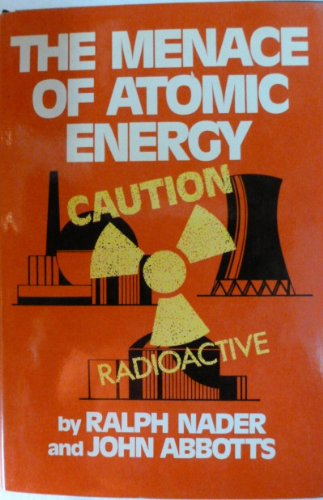 The Menace of Atomic Energy (0393087735) by Ralph Nader; John abbotts
