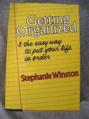Getting Organized: The Easy Way to Put Your Life in Order