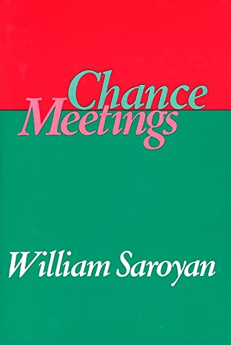 Chance Meetings: Saroyan, William