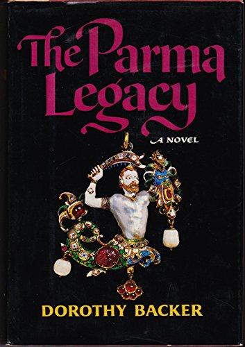 The Parma legacy: A novel: Backer, Dorothy