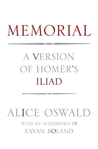Memorial: A Version of Homer's Iliad: Oswald, Alice