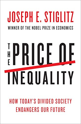 9780393088694: The Price of Inequality - How Today`s Divided Society Endangers Our Future