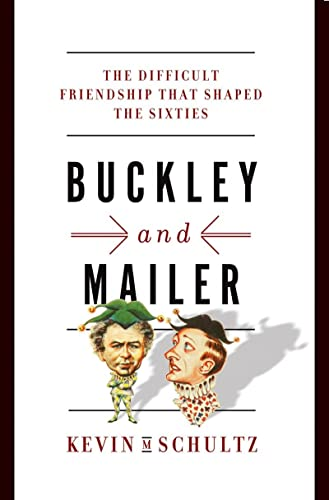 9780393088717: Buckley and Mailer: The Difficult Friendship That Shaped the Sixties