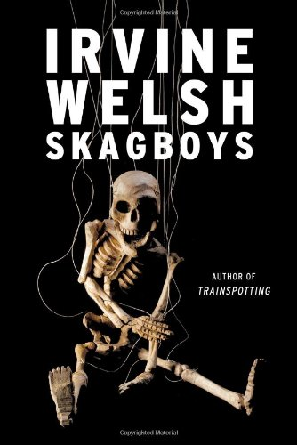 Skagboys (Signed First Edition): Irvine Welsh