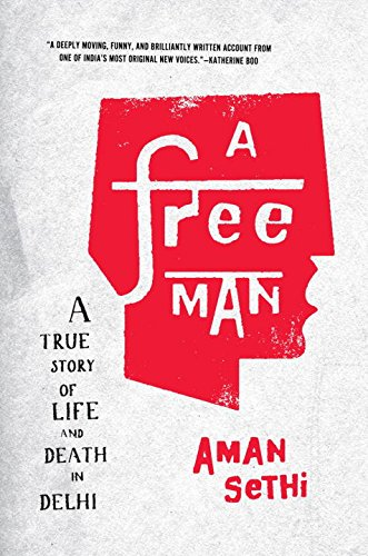 9780393088908: A Free Man: A True Story of Life and Death in Delhi