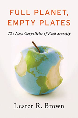 9780393088915: Full Planet, Empty Plates: The New Geopolitics of Food Scarcity