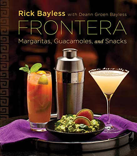 Frontera: Margaritas, Guacamoles, and Snacks: Bayless, Rick