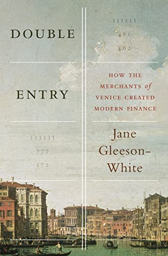 9780393088960: Double Entry: How the Merchants of Venice Created Modern Finance