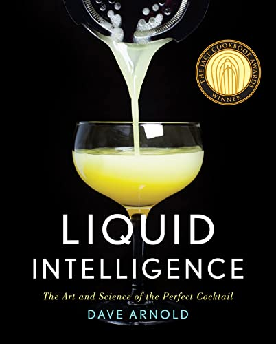 9780393089035: Liquid Intelligence: The Art and Science of the Perfect Cocktail