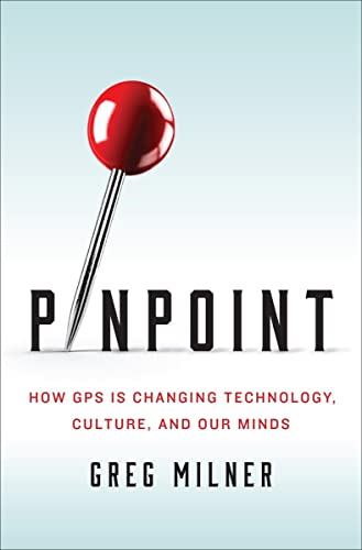 9780393089127: Pinpoint: How GPS Is Changing Technology, Culture, and Our Minds