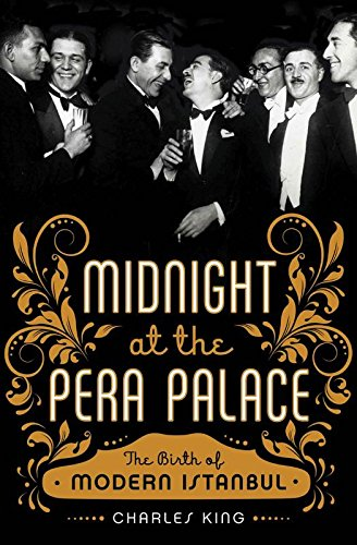 9780393089141: Midnight at the Pera Palace: The Making of Modern Istanbul