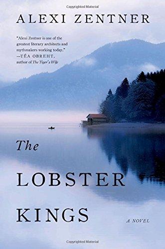 The Lobster Kings: A Novel: Zentner, Alexi