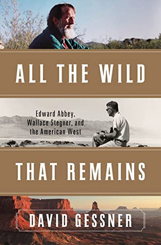 9780393089998: All The Wild That Remains: Edward Abbey, Wallace Stegner, and the American West