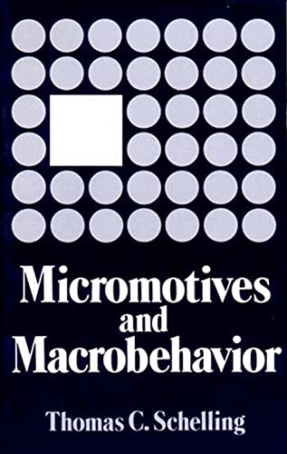 9780393090093: Micromotives and Macrobehavior (Fels Lectures on Public Policy Analysis)