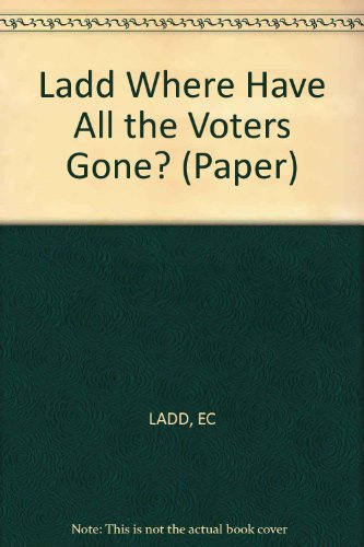 9780393090116: Where Have All the Voters Gone?: The Fracturing of America's Political Parties