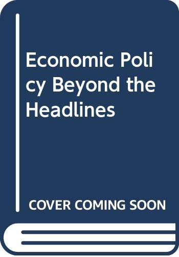 9780393090598: Economic Policy Beyond the Headlines