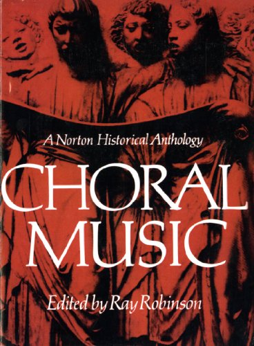 9780393090628: Choral Music a Norton Historical Anthology