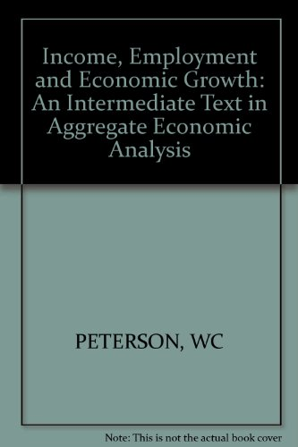 9780393090697: Income, Employment and Economic Growth: An Intermediate Text in Aggregate Economic Analysis