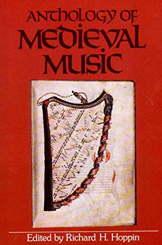 Anthology of Medieval Music (Norton Introduction to: Hoppin, Richard H.
