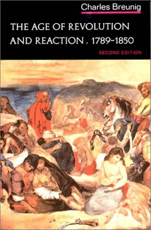 The Age of Revolution and Reaction, 1789-1850 (Norton History of Modern Europe)
