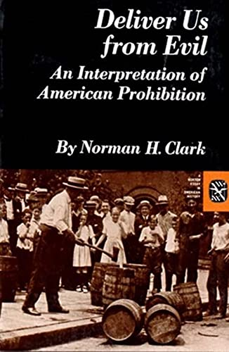 9780393091700: Deliver Us from Evil: An Interpretation of American Prohibition (Norton Essays in American History)