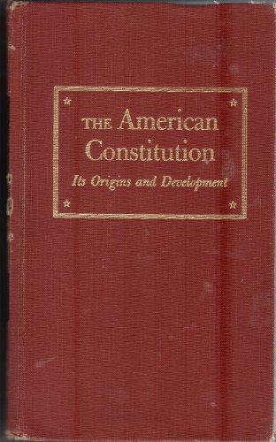 The American Constitution It's Origin and Development: Alfred H. Kelly,
