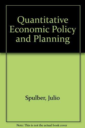 Quantitative Economic Policy and Planning: Spulber, Nicolas, Horowitz, Ira