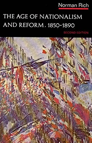 The Age of Nationalism and Reform, 1850-1890 (Second Edition) (The Norton History of Modern Europe)